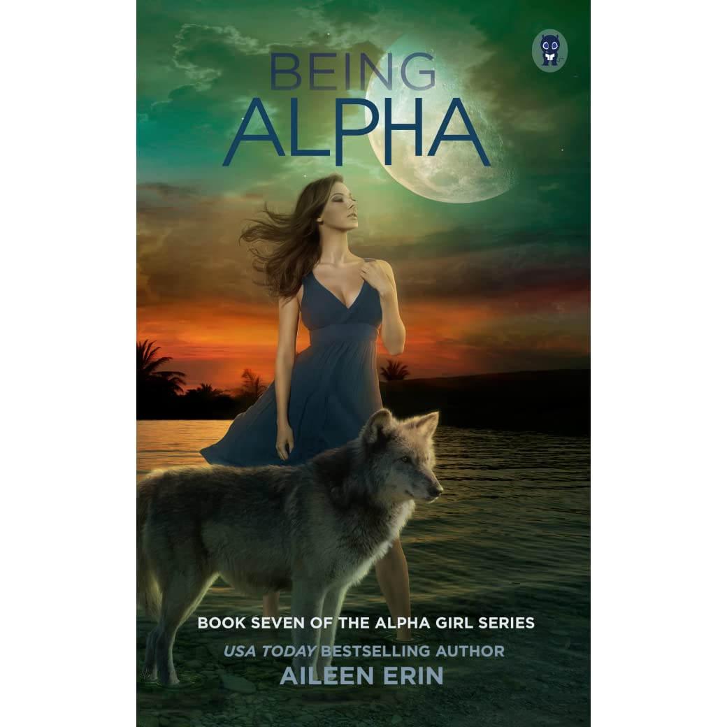 Being Alpha (Alpha Girl, #7) by Aileen Erin