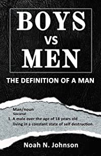 Boys Vs Men: The Definition of A Man