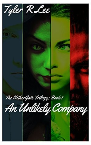 An Unlikely Company (The NetherGate Trilogy, #1)