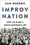 Improv Nation by Sam Wasson