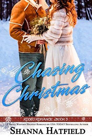 Chasing Christmas (Rodeo Romance, #5)