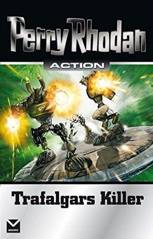 Trafalgars Killer (Perry Rhodan Action #1)