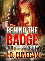 Behind the Badge (Jill Andersen, #3)