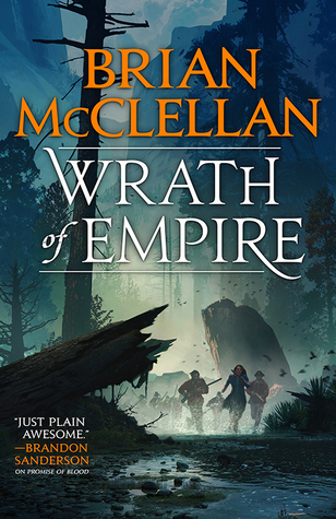 Wrath of Empire by Brian  McClellan