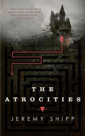 The Atrocities by Jeremy C. Shipp