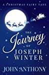 The Journey of Joseph Winter by John   Anthony