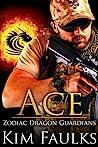 Ace (Zodiac Dragon Guardians #8)