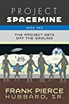 Project Spacemine: The Project Gets Off The Ground (Book II)