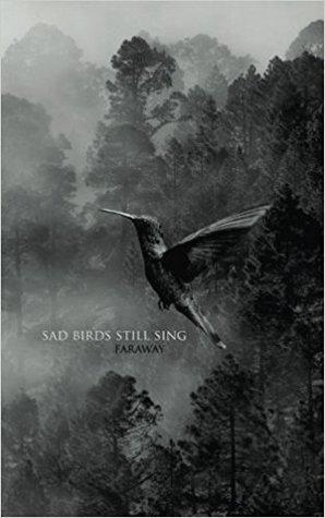 Sad Birds Still Sing