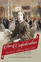 Miss Confederation: The Diary of Mercy Anne Coles