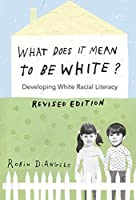 What Does It Mean to Be White?: Developing White Racial Literacy – Revised Edition (Counterpoints Book 497)