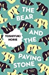 The Bear and the Paving Stone by Toshiyuki Horie