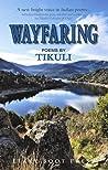Wayfaring - Poems By Tikuli