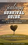 Jealousy Survival Guide: How to Feel Safe, Happy, and Secure in an Open Relationship