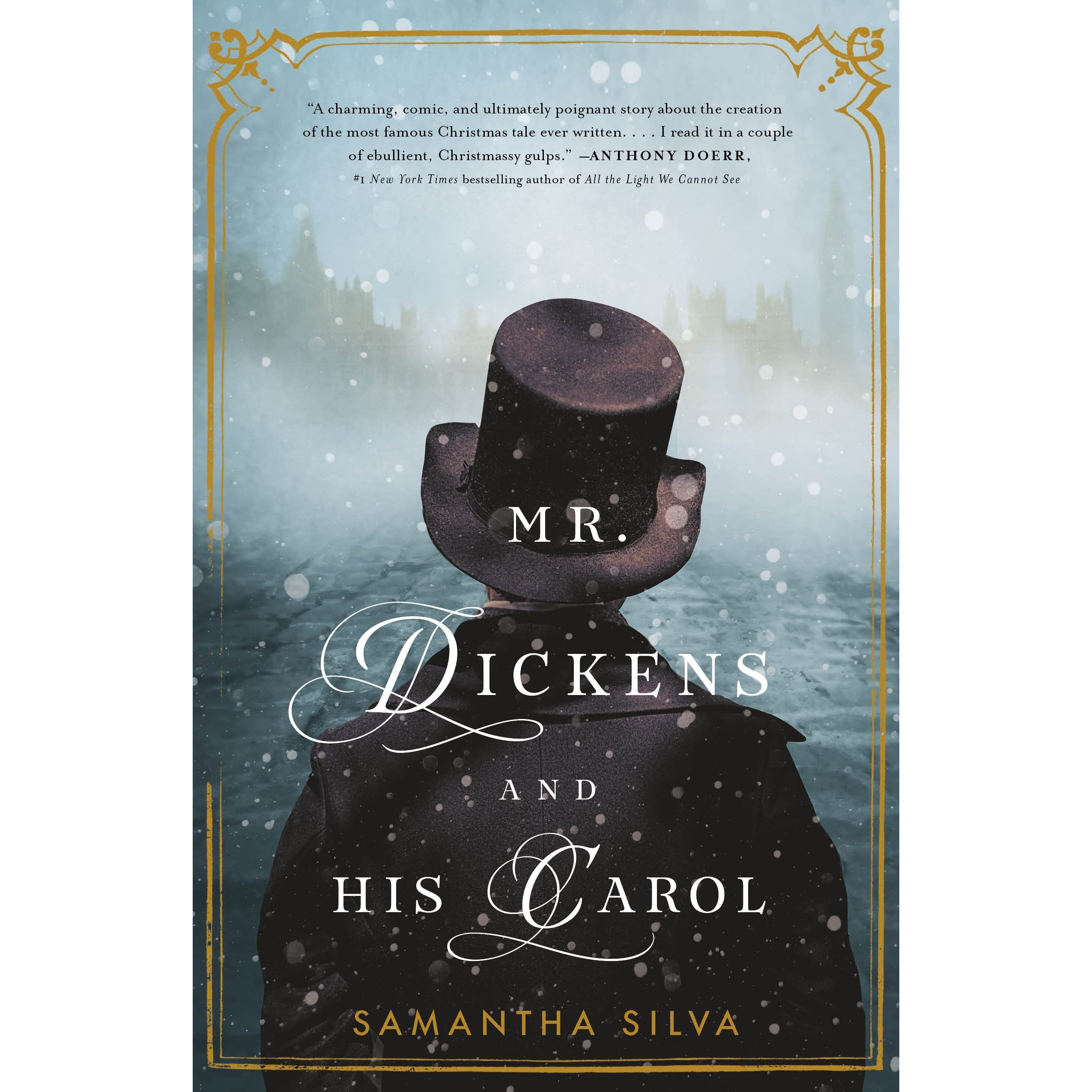 Mr Dickens and His Carol A Novel by Samantha Silva