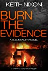 Burn The Evidence (Detective Solomon Gray #2)