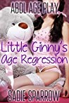 Little Ginny's Age Regression (ABDL Age Play)