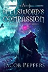A Sellsword's Compassion (The Seven Virtues #1)