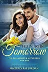 Believing in Tomorrow  (The Callaghans & McFaddens, #4)