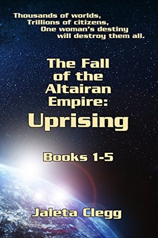 Fall of the Altairan Empire: Uprising: Books 1-5 of The Fall of the Altairan Empire Series