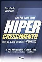 Hipercrescimento: Venda 10 Vezes Mais com o Modelo Salesforce. From Impossible to Inevitable