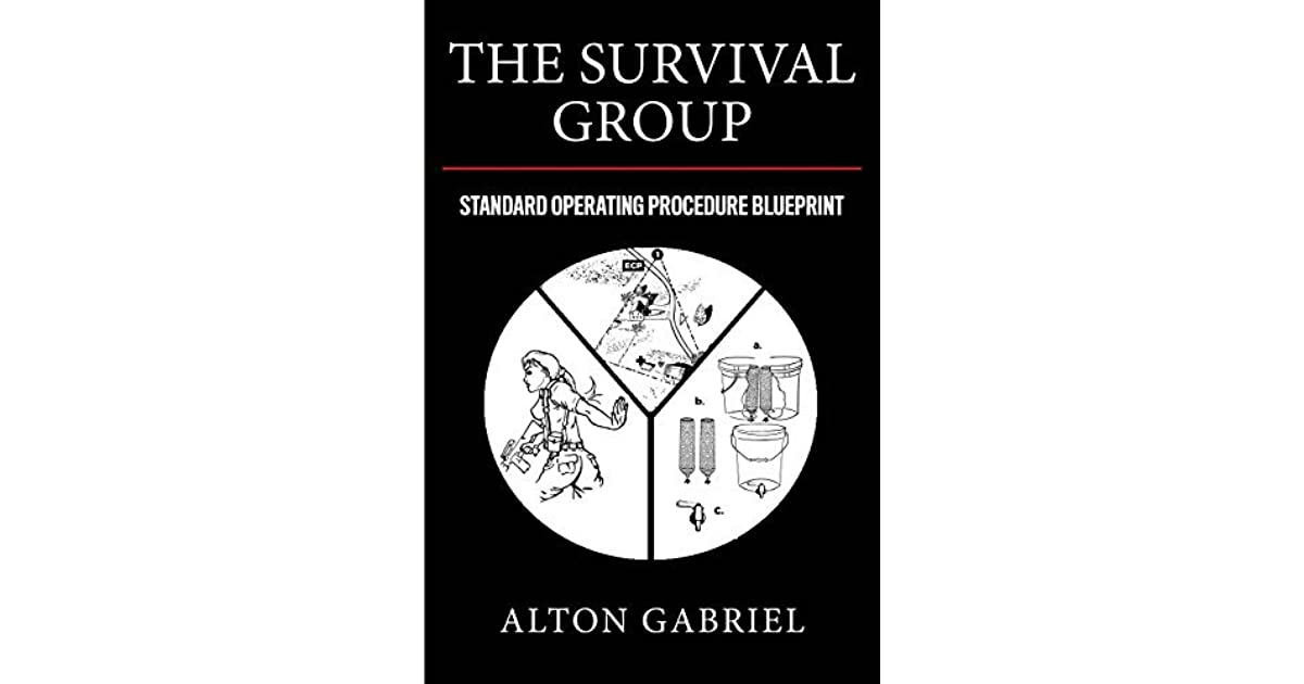 The survival group standard operating procedure blueprint by alton the survival group standard operating procedure blueprint by alton gabriel malvernweather Gallery