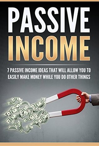 Income Streams: 7 Passive Income Streams That Will Allow You To Easily Make Money While You Do Other Things (FREE Bonus Video Training Included) (Passive ... Passive Income Book Passive Income Online)