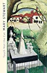 Touch Not the Cat by Mary  Stewart