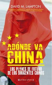 Adónde va China: Lo planes de futuro de los dirigentes chinos