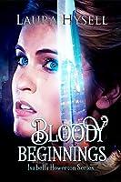 Bloody Beginnings (Isabella Howerton #1)