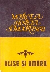 Ulise și umbra Mircea Horia Simionescu