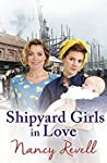 Shipyard Girls in Love (Shipyard Girls #4)