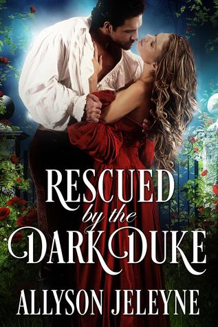 Rescued by the Dark Duke (Dark Destinations, #1)