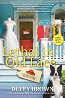 Lethal in Old Lace (Consignment Shop Mystery #5)