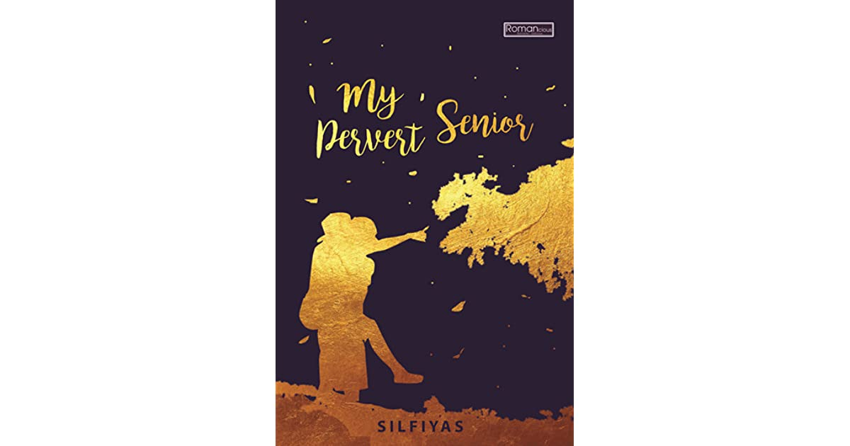 My Pervert Senior By Silfiyas Extraordinary Pervert Quotes From Books