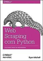 Web Scraping com Python: Coletando dados na web moderna
