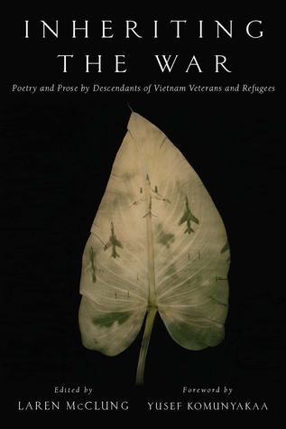 Inheriting the War: Poetry and Prose by Descendants of Vietnam Veterans and Refugees