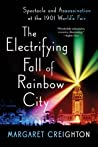 The Electrifying Fall of Rainbow City: Spectacle and Assassination at the 1901 Worlds Fair