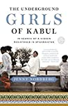 Book cover for The Underground Girls of Kabul: In Search of a Hidden Resistance in Afghanistan