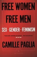 Free Women, Free Men: Sex, Gender, Feminism (Canons Book 79)