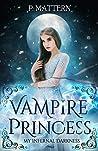 The Vampire Princess (Vampire Princess Trilogy, #1)