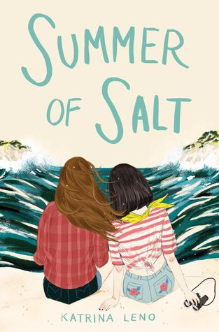 Summer of Salt book cover by Katrina Leno. Two teen girls sitting on the beach sand, looking into the ocean view.