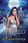 Moon Severed (Mirror Lake Wolves #3)