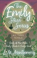 The Emily Starr Series (Emily, #1-3)