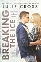 Breaking the Ice (Juniper Falls, #2)