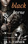 Black Borne (Warrior Slave #1)