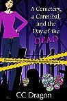 A Cemetery, a Cannibal, and the Day of the Dead (Deanna Oscar Paranormal Mystery #5)