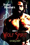 Wolf Spirit (Project Bloodborn, #2)