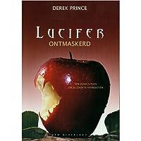 Lucifer ontmaskerd: een duivels plan om je leven te verwoesten