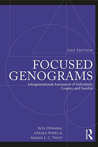 Focused Genograms, 2nd Edition Intergenerational Assessment of Individuals, Couples, and Families, 2nd edition